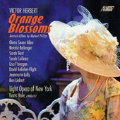 Victor Herbert: Orange Blossoms, comic opera / Light Opera of New York; Haile