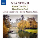 Stanford: Piano Trio No. 2; Piano Quartet No. 1 / Gould Piano Trio, David Adams, viola