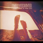 Swervedriver: I Wasn't Born to Lose You *