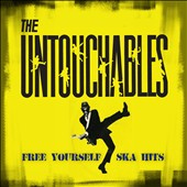 The Untouchables: Free Yourself: Ska Hits [Digipak]