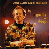 Wolfgang Lackerschmid: Gently But Deep *