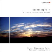 Soundscapes 3: A Tribute to Benjamin Britten - works by Skweres, Pawollek, Moser, Skweres & Britten / Rainer Stegmann, guitar; Tomasz Skweres, cello