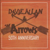 Davie Allan & the Arrows: 50th Anniversary [10/2]