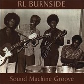 R.L. Burnside: Sound Machine Groove