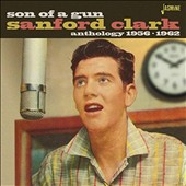 Sanford Clark: Son of a Gun: Anthology 1956-1962