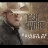 Josh Ward: Holding Me Together [Digipak]