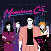 Night Club: Moonbeam City [Original Series Soundtrack]
