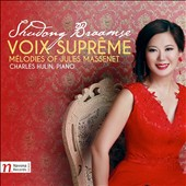 Voix Supreme - French Romantic art songs: Mélodies of Jules Massenet / Shudong Braamse, soprano; Charles Hulin, piano