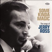 Various Artists: Some Kinda Magic: Songs of Jerry Ross