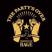 Prophets of Rage (Supergroup)/Prophets of Rage: The  Party's Over [EP]