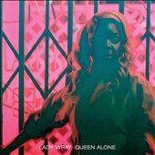 Lady Wray: Queen Alone [Digipak]
