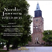 Nordic Journey, Vol. 6' - Historic and New Organ Music from Finland / James D. Hicks, Organ