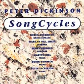 Peter Dickinson: Song Cycles / Meriel Dickinson, et al