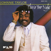 Johnnie Taylor: This Is Your Night