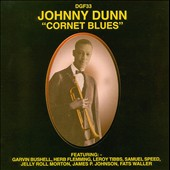 Johnny Dunn (Trumpet): Cornet Blues *