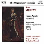 The Organ Encyclopedia - Muffat: Organ Works Vol 2