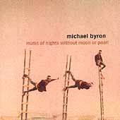 Byron: Music of Nights without Moon or Pearl, etc / Calarts
