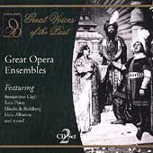 Great Voices of the Past - Great Opera Ensembles