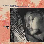 John Zorn (Composer): FilmWorks X: In the Mirror of Maya Deren