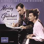 Historic Two-Piano Wizardry - Morley & Gearhart Rediscovered