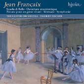 Fran&ccedil;aix: Scuola di Ballo, S&eacute;r&eacute;nade, Symphonie, etc /Fischer