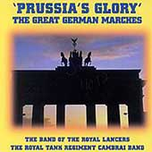 Prussia's Glory - The Great German Marches / Royal Lancers