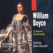 Boyce: 12 Overtures, Concerti Grossi / Shephard, Cantilena