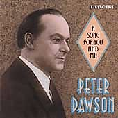 Peter Dawson: A Song for You and Me