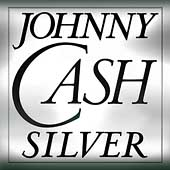 Johnny Cash: Silver [Bonus Tracks]