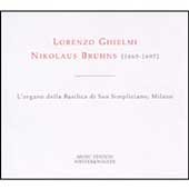 Bruhns, Buxtehude, Brunckhorst: Organ Works / L. Ghielmi