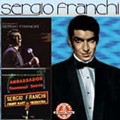 Sergio Franchi: The Exciting Voice of Sergio Franchi/Live at the Cocoanut Groove *