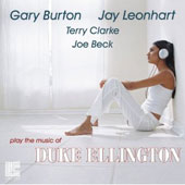 Joe Beck (Guitar)/Terry Clarke (Drums)/Gary Burton (Vibes)/Jay Leonhart: Music of Duke Ellington
