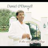 Daniel O'Donnell (Irish): At the End of the Day