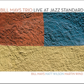 Bill Mays: Live at Jazz Standard