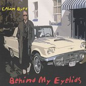C Alan Byrd: Behind My Eyelids