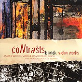 Contrasts - Bart&oacute;k: Violin Works / Wood, Riley, Morales