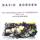 David Borden & Mother Mallard: The Continuing Story of Counterpoint, Pts. 9-12