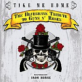 Iron Horse (Bluegrass): Take Me Home: The Blugrass Tribute to Guns N' Roses *
