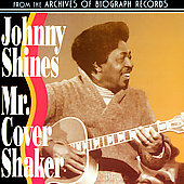 Johnny Shines: Mr. Cover Shaker
