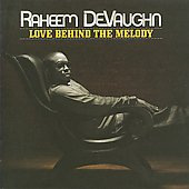 Raheem DeVaughn: Love Behind the Melody [Bonus Tracks]