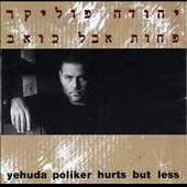 Yehuda Poliker: Hurts But Less