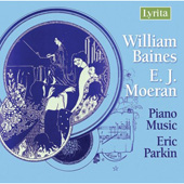 Baines, Moeran: Piano Music / Parkin