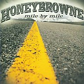 Honeybrowne: Mile by Mile *