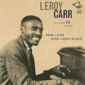 Leroy Carr: How Long How Long Blues