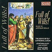 Full of Wills! - Music by Arthur Wills / Lilley, Trepte, Ely Cathedral Choir