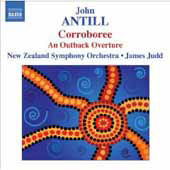 Antill: Corroboree, Outback Overture / James Judd, New Zealand SO