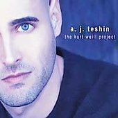 A.J. Teshin: The Kurt Weill Project