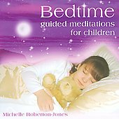 Michelle Roberton-Jones: Bedtime Guided Meditations For Children