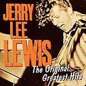 Jerry Lee Lewis: The Original Greatest Hits
