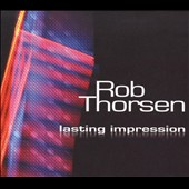 Rob Thorsen: Lasting Impression *